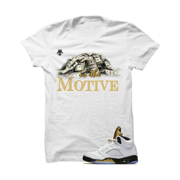 Jordan 5 Olympic White T Shirt (Money Is The Motive) - illCurrency Matching T-shirts For Sneakers and Sneaker Release Date News
