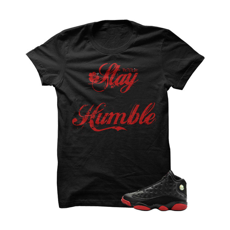 Stay Humble DirtyBred13s Black T Shirt - illCurrency Matching T-shirts For Sneakers and Sneaker Release Date News
