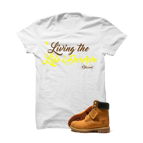 "Timberland 6"" Boots White T Shirt (Living The Life I Deserve)"