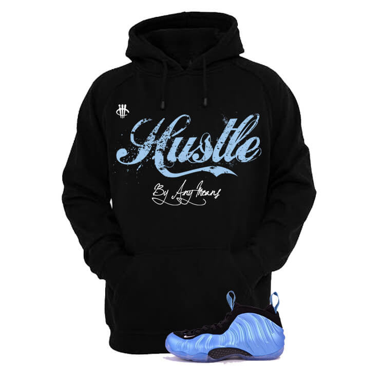 University Blue Foams Black Hoodie (Hustle By Any Means) - illCurrency Matching T-shirts For Sneakers and Sneaker Release Date News