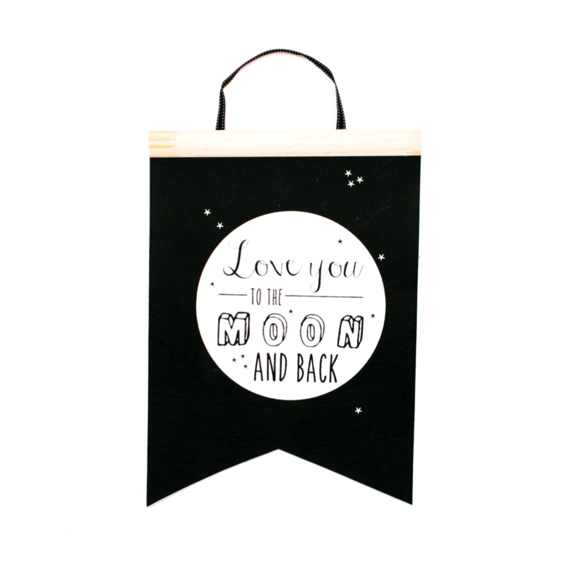 To the Moon and Back Felt Flag | BE QUICK! LAST ONE