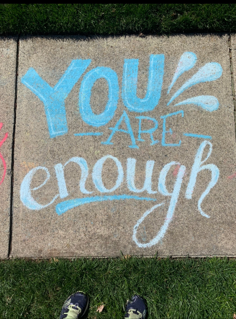 you are enough sidewalk chalk art