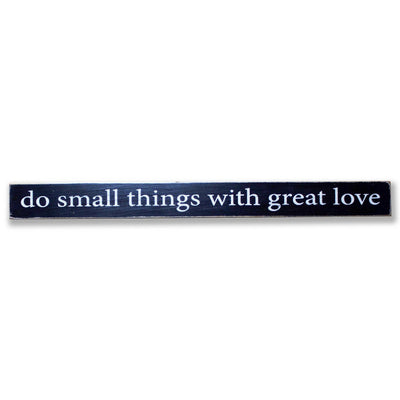 do small things with great love - limited edition