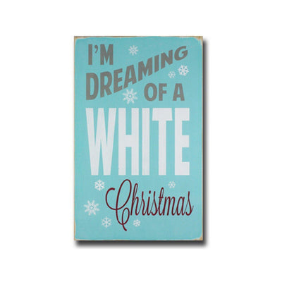 dreaming of a white christmas, sign, Barn Owl Primitives, home decor, vintage inspired decor