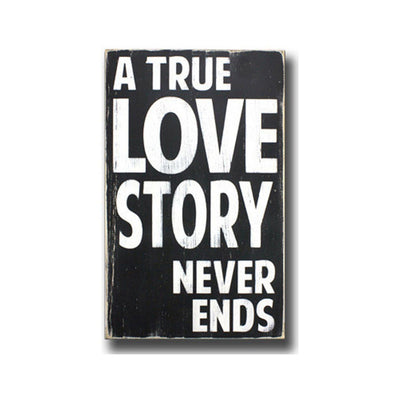 a true love story never ends, sign, Barn Owl Primitives, home decor, vintage inspired decor
