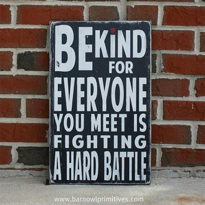 be kind for everyone you meet is fighting a hard battle by Barn Owl Primitives, sign, Barn Owl Primitives, home decor, vintage inspired decor