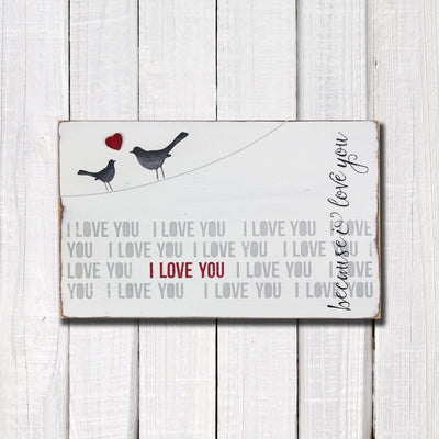 because i love you, sign, - Barn Owl Primitives, vintage wood signs, typography decor,