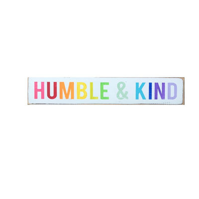 humble & kind rainbow sign