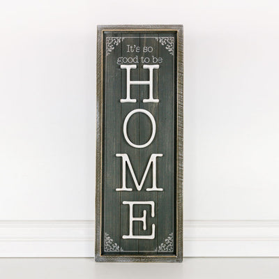 It's Good To Be Home Reversible Sign