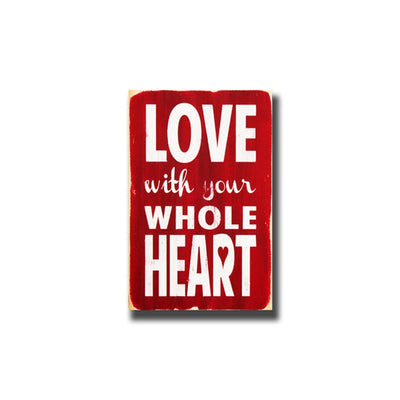 love with your whole heart - small, sign, - Barn Owl Primitives, vintage wood signs, typography decor,