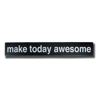 make today awesome, sign, - Barn Owl Primitives, vintage wood signs, typography decor,