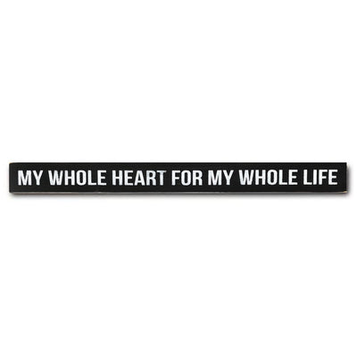 my whole heart for my whole life - limited edition