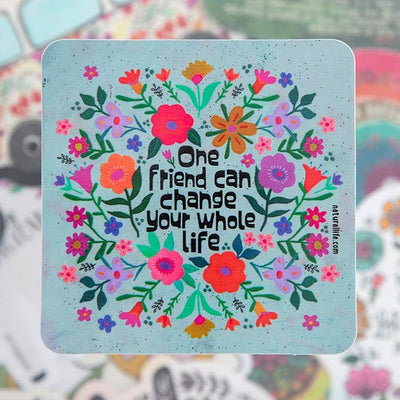 One Friend Can Change Your Life Sticker