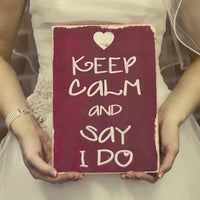 keep calm and say i do, sign, - Barn Owl Primitives, vintage wood signs, typography decor,