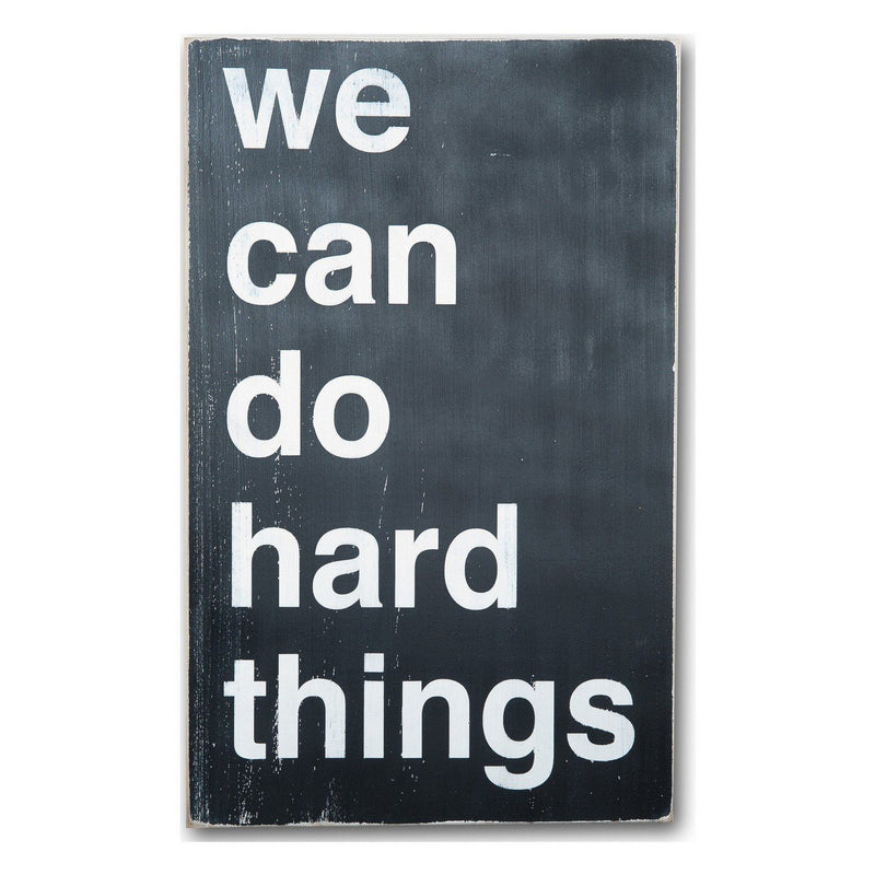 We Can Do Hard Things Sign Barn Owl Primitives