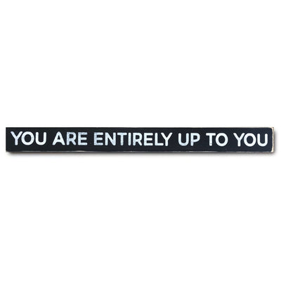 You Are Entirely Up To You - limited edition
