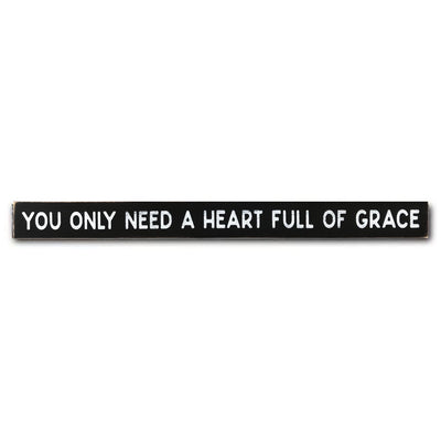 you only need a heart full of grace - limited edition