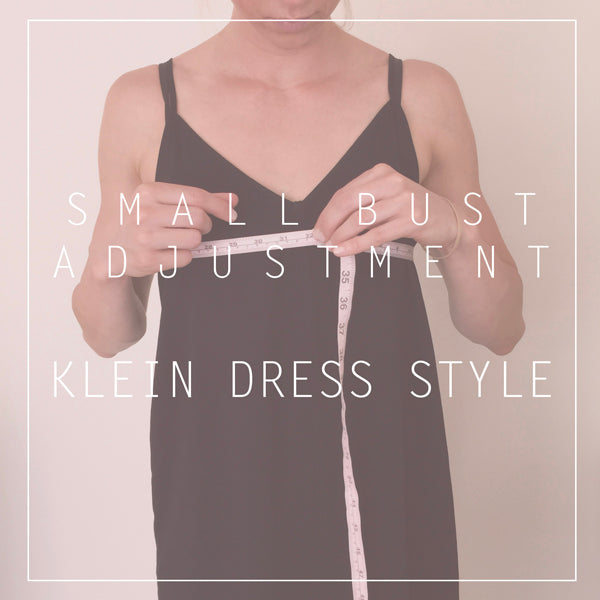 Small Bust Adjustment - Klein Dress