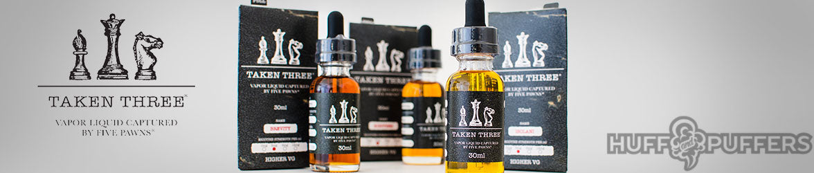 taken three by five pawns e liquid