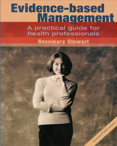 Evidence Based Management: a Practical Guide for Health Professionals