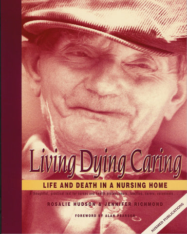 Living Dying Caring - Life and Death In a Nursing Home
