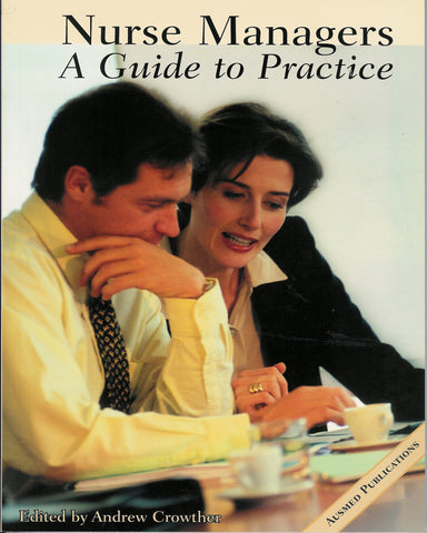 Nurse Managers: A Guide to Practice 1st Edition