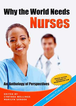Why the World Needs Nurses - An Anthology of Perspectives