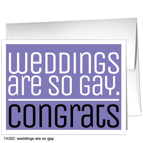 weddings are so gay (#7A302)