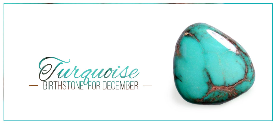 Turquoise- birthstone for December