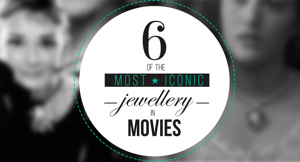 6 of the most iconic pieces of jewellery in movies