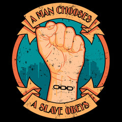 A Man Chooses, A Slave Obeys