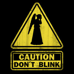 Caution: Don't Blink