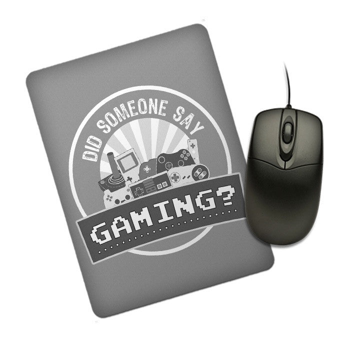 Did Someone Say Gaming? - Mousepad