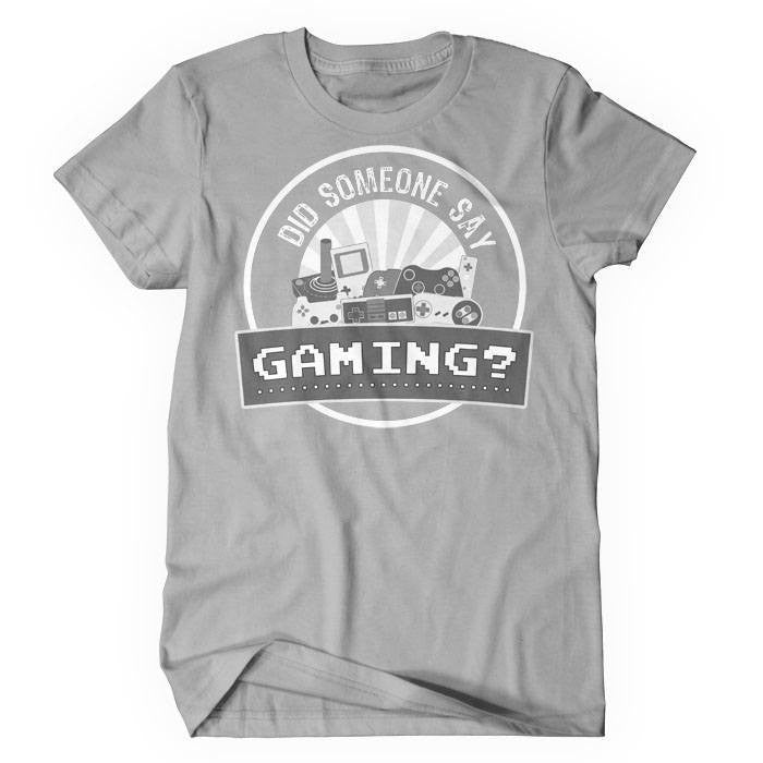 Did Someone Say Gaming? - Women's T-Shirt