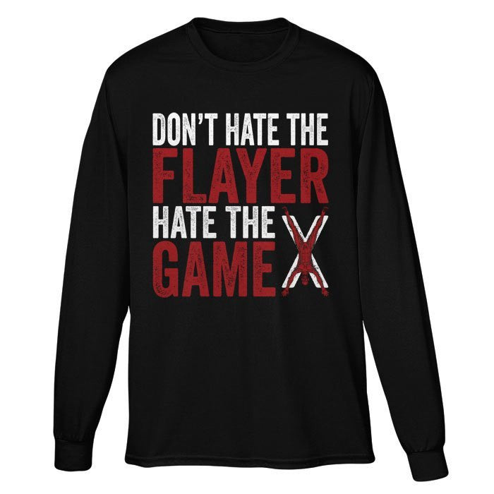 Don't Hate the Flayer - Long Sleeve T-Shirt (Unisex)