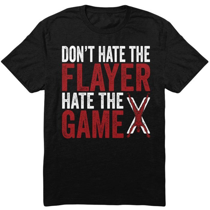 Don't Hate the Flayer - Infant/Toddler T-Shirt