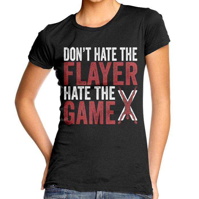 Don't Hate the Flayer - Women's Fitted T-Shirt