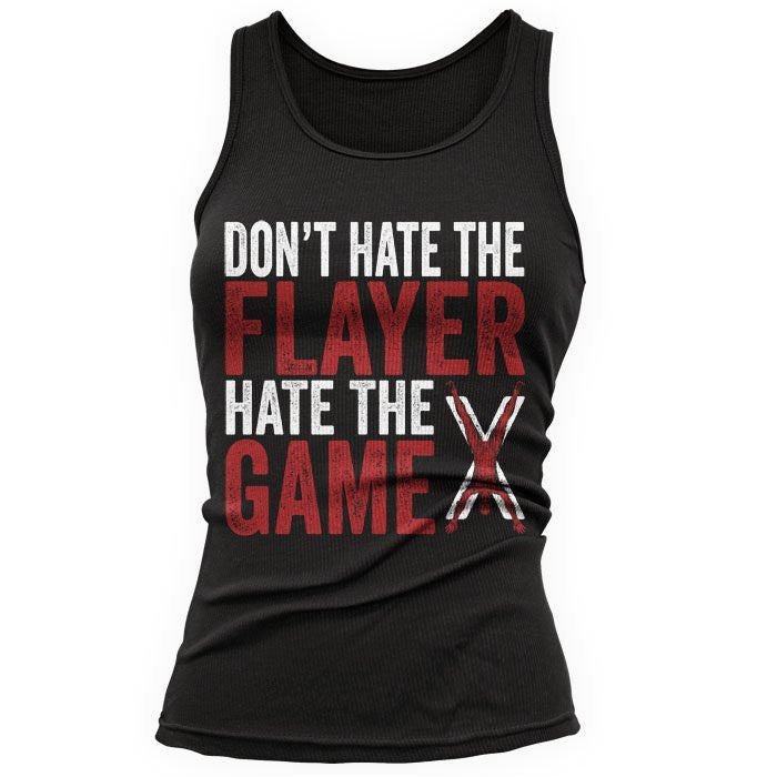 Don't Hate the Flayer - Women's Tank Top