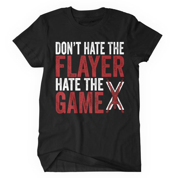 Don't Hate the Flayer - Women's T-Shirt