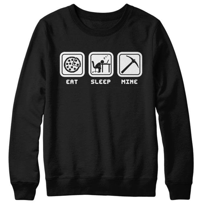 Eat Sleep Mine - Sweatshirt