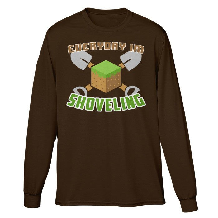 Everyday I'm Shoveling - Long Sleeve T-Shirt (Unisex)