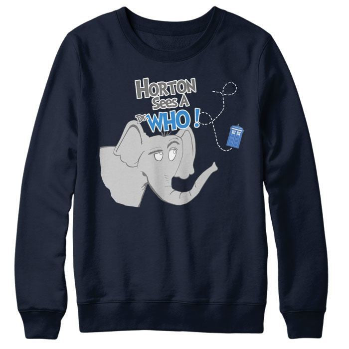 Horton Sees a Dr. Who - Sweatshirt