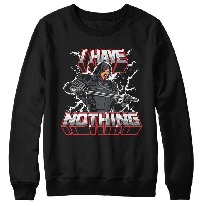 I Have Nothing - Sweatshirt