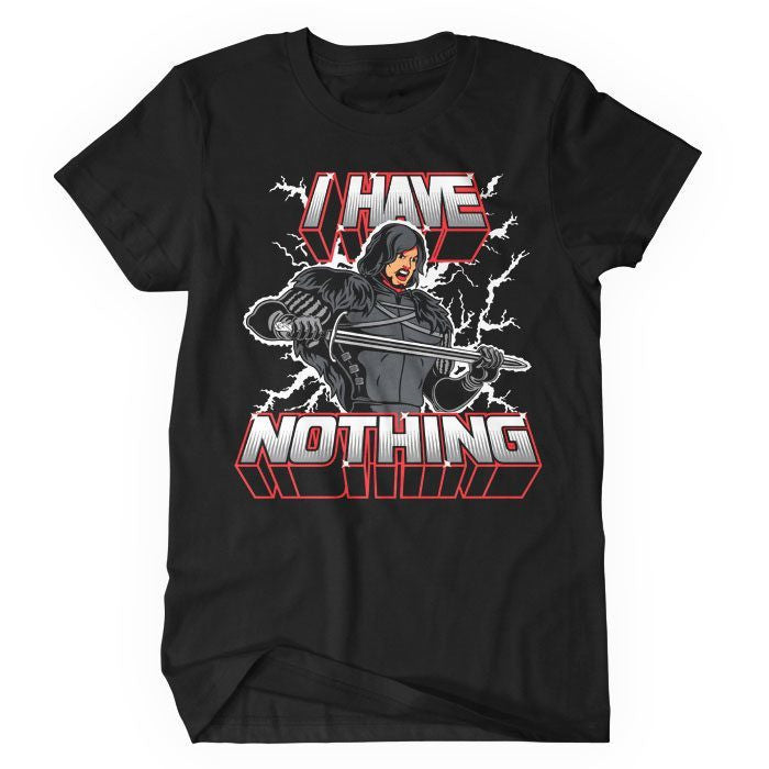 I Have Nothing - Women's T-Shirt