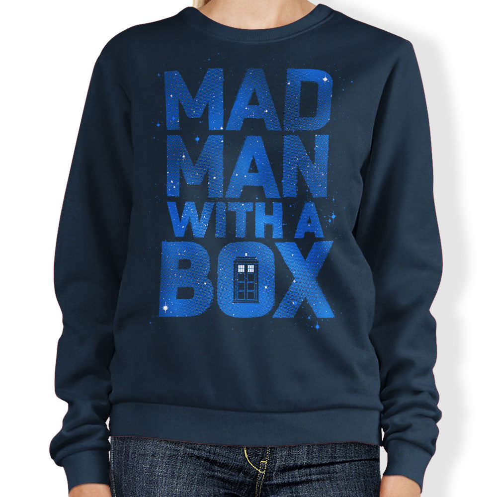 Mad Man With a Box - Sweatshirt