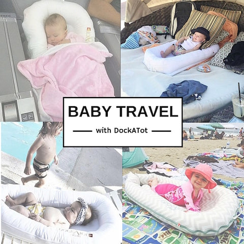 Baby Travel Tips with DockATot Baby lounger