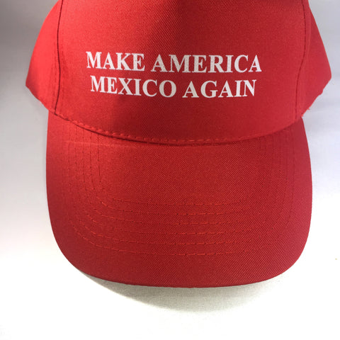 MAKE AMERICA MEXICO AGAIN HAT