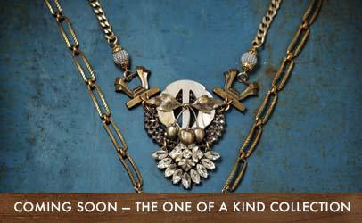 Coming Soon —  The One Of A Kind Collection