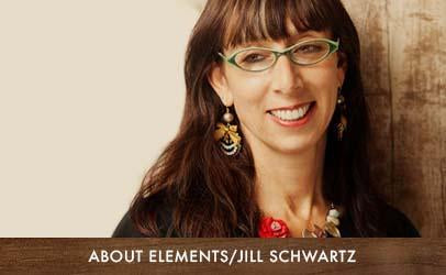 About Elements Jill Schwartz