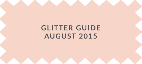 Glitter Guide Feature August 2015